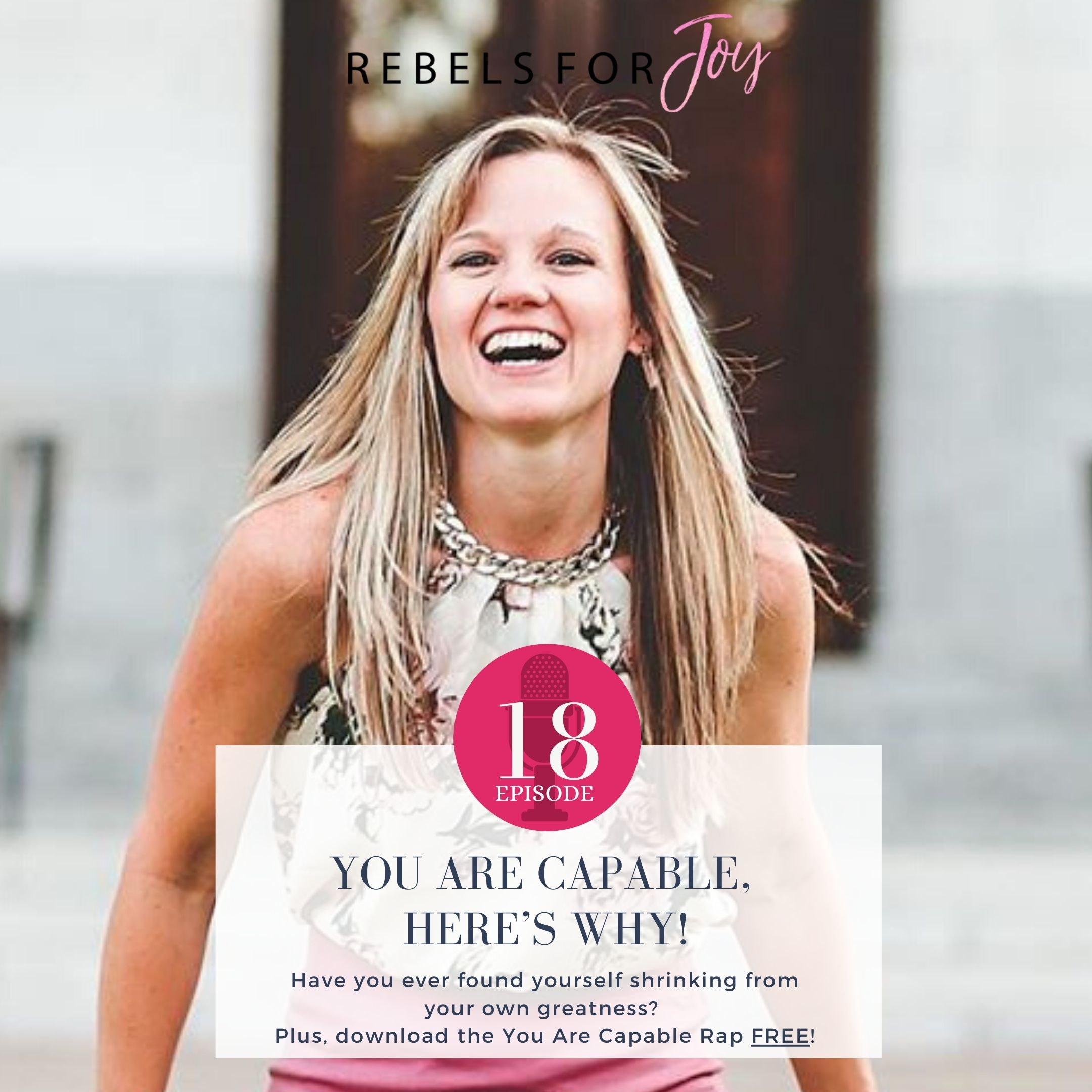 Episode 18: You Are Capable, Here's why!