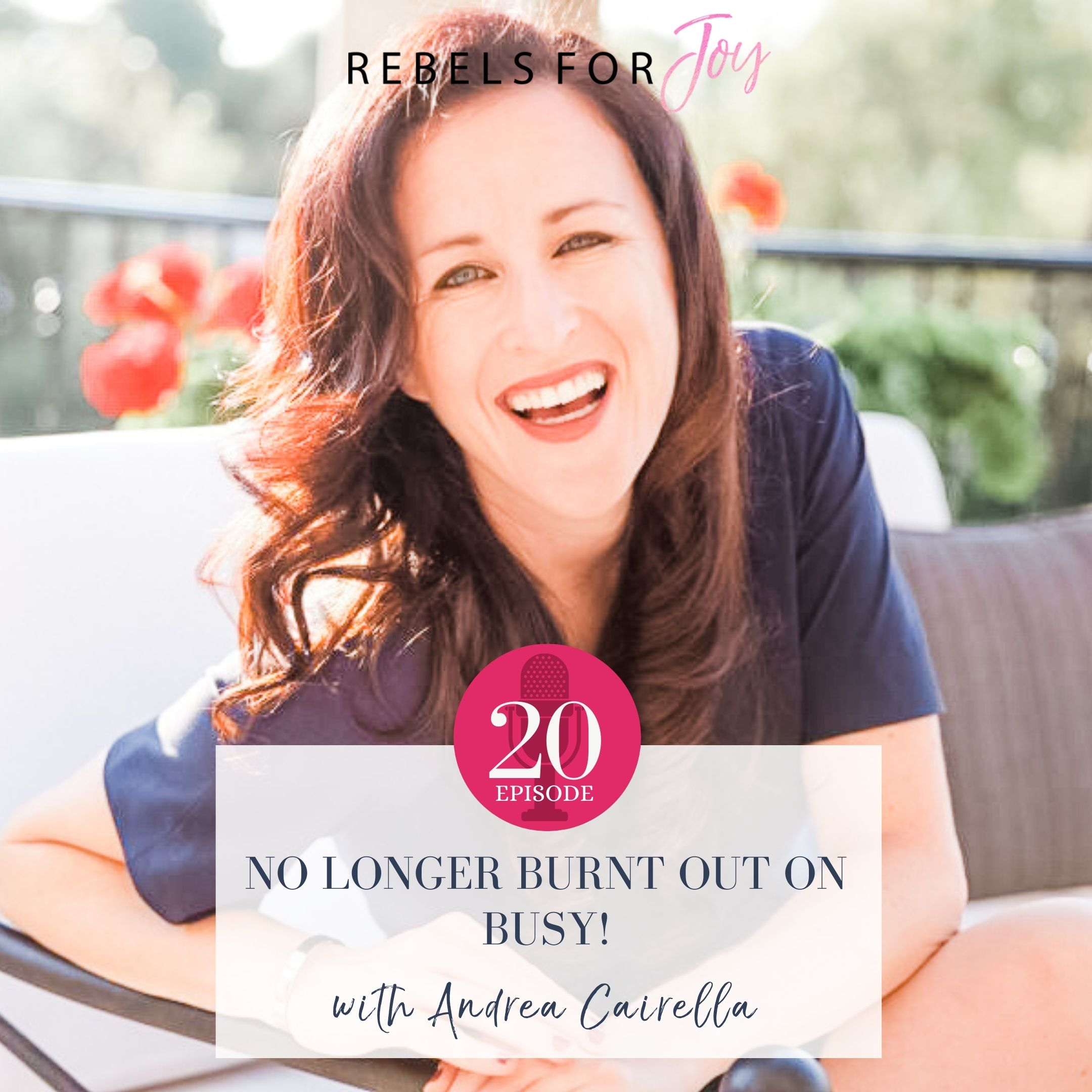 Episode 20: No longer burnt out on busy!