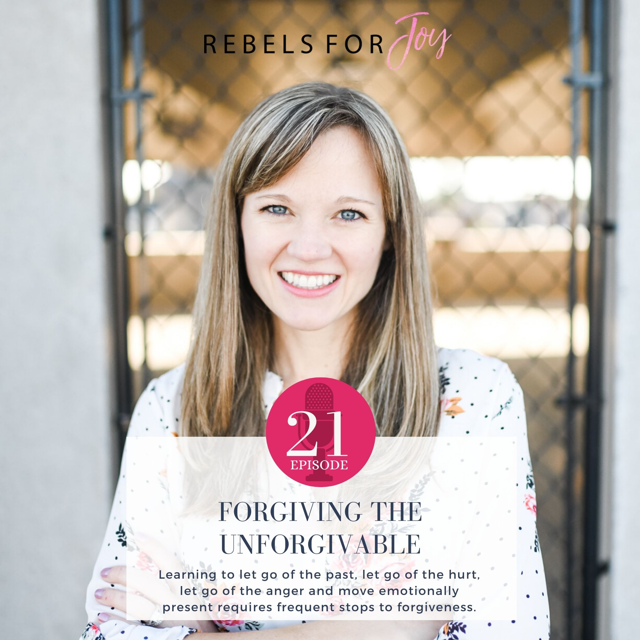 Episode 21: Forgiving the Unforgivable