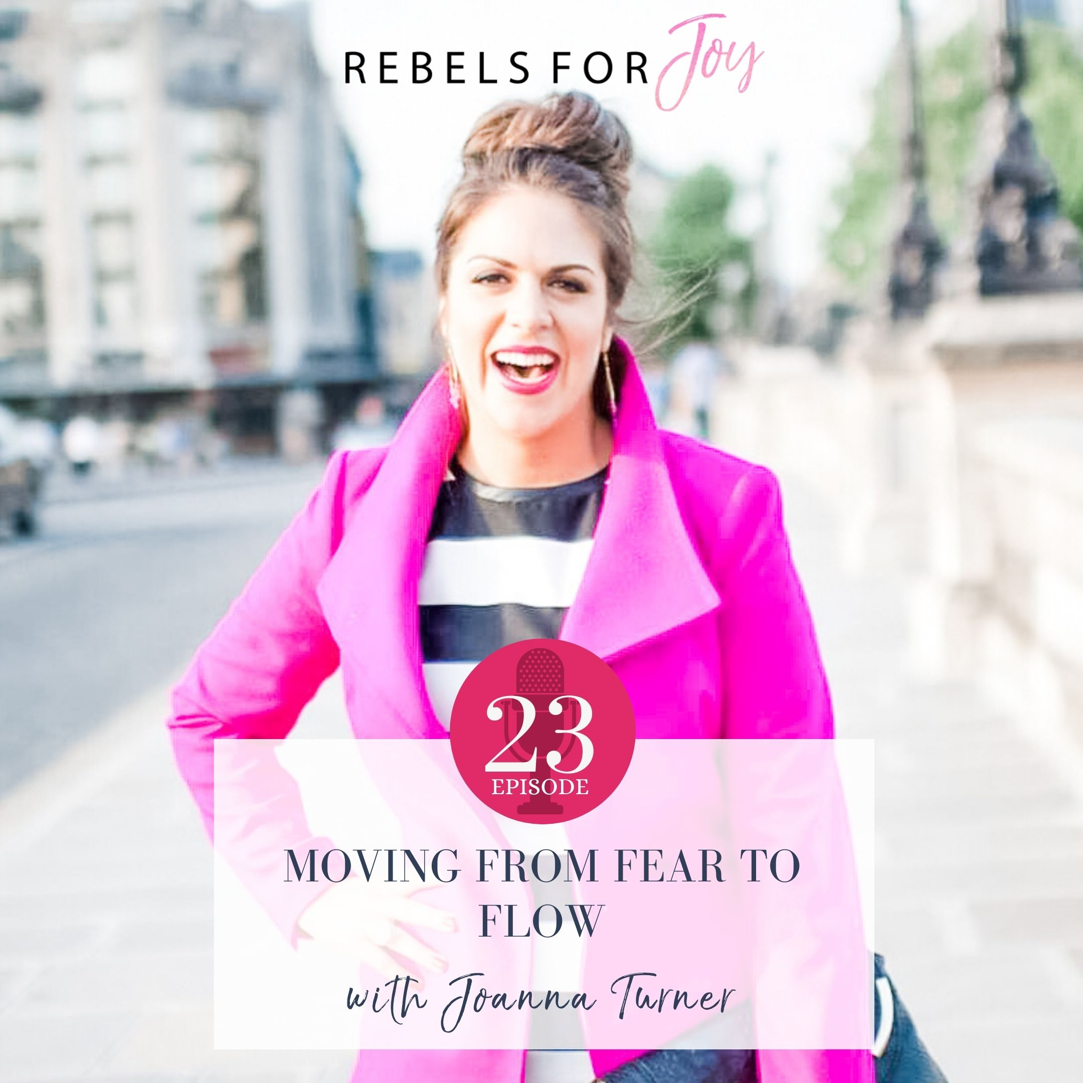Episode 23: Moving from Fear to Flow