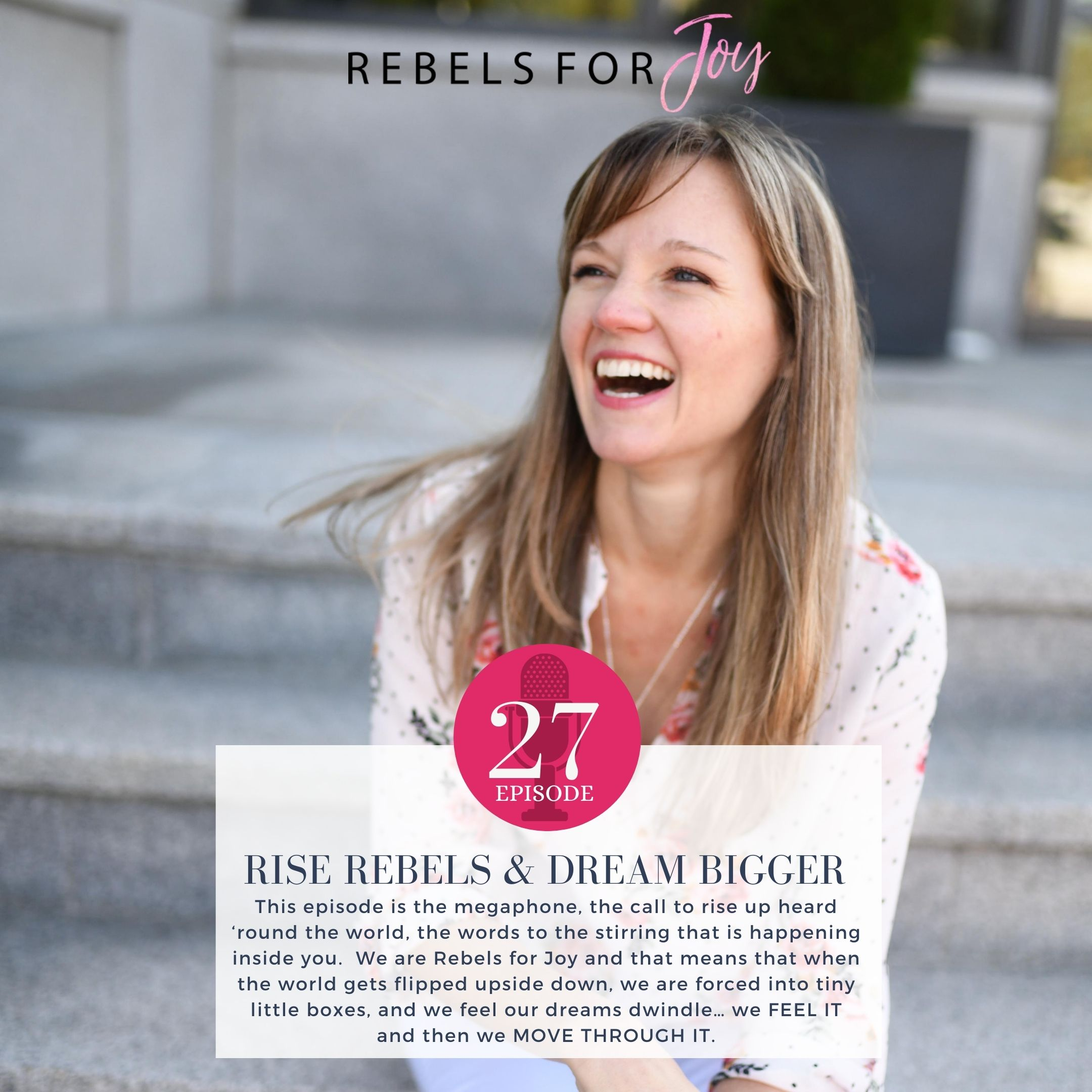 Episode 27: RISE Rebels and DREAM Bigger!