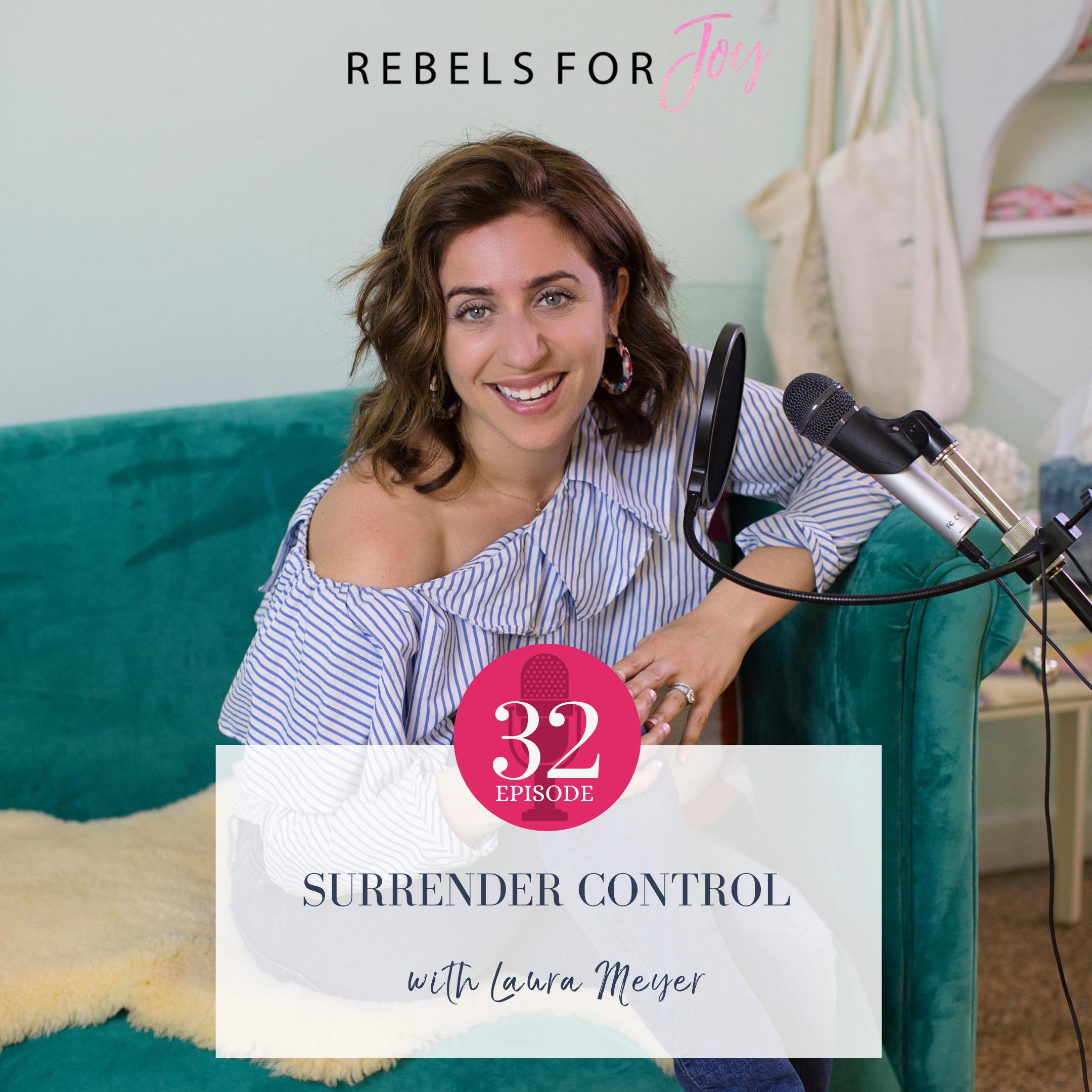 Episode 32: Surrender Control feat. Laura Meyer