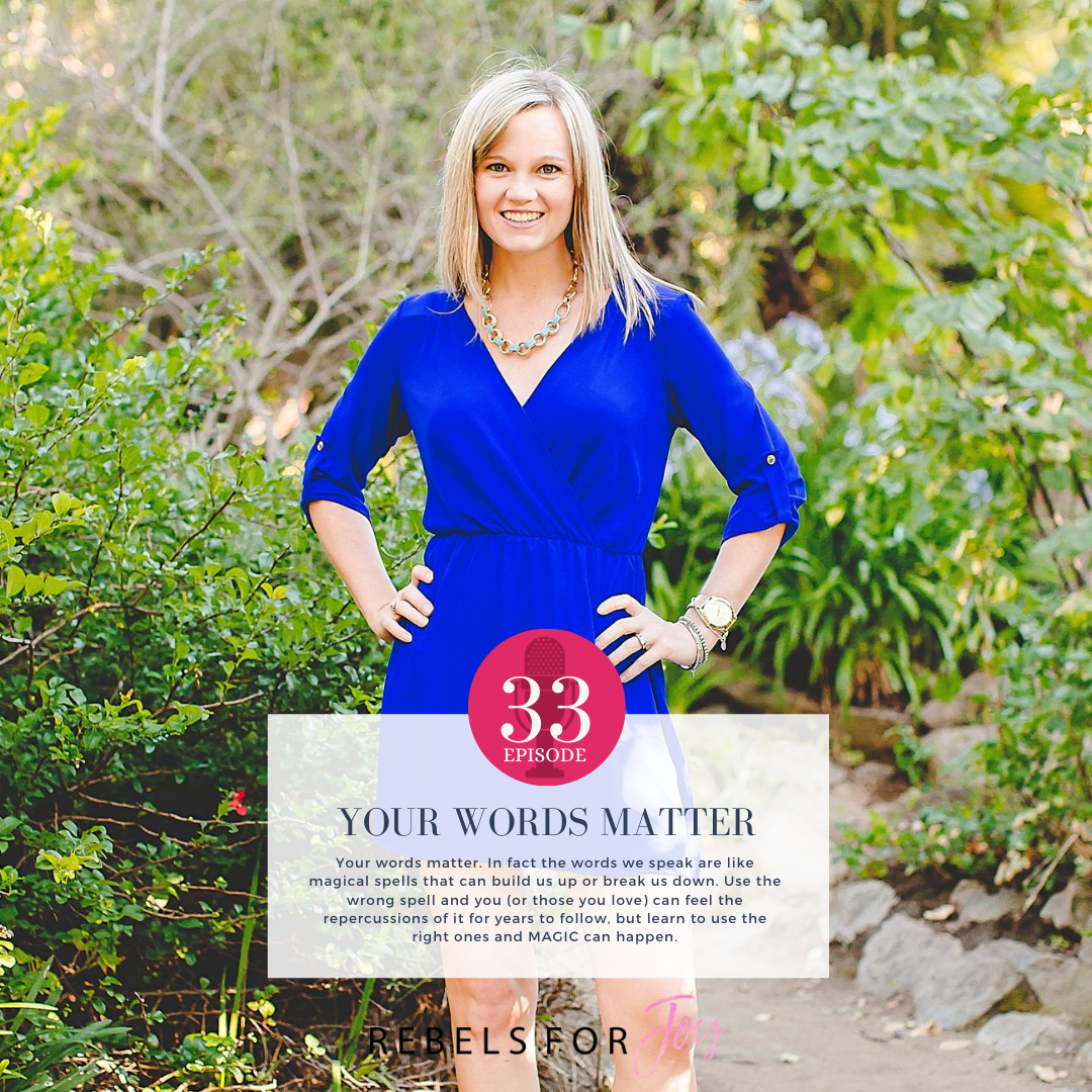Episode 33: Your Words Matter