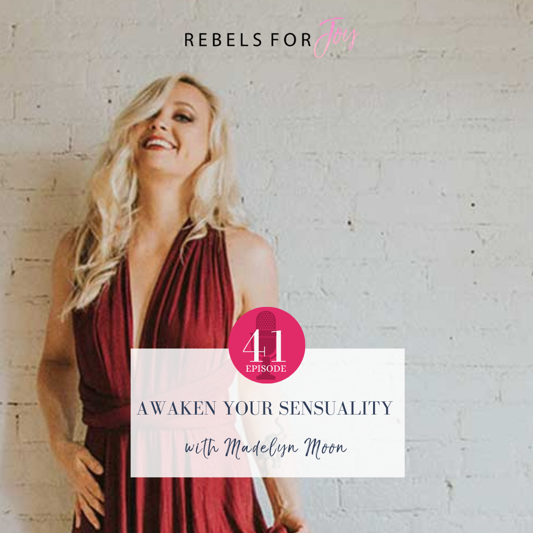 Episode 41: Awaken your Sensuality feat. Madelyn Moon